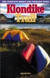 Klondike Trail;,the complete hiking/paddling guide - Voss, Jennifer