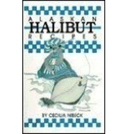 Alaskan Halibut Recipes - Nibeck, Cecilia