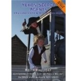 Yukon Secret Agents,a Boy's Adventure during the Alaska Border Dispute  - Halliday, Keith