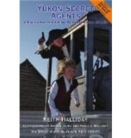 Yukon Secret Agents,a Boy's Adventure during the Alaska Border Dispute  - Halliday, Keith