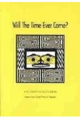 Will the Time Ever Come?;a Tlingit Source Book - Hope/ Thornton