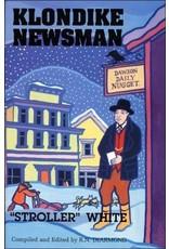 Klondike Newsman: Stroller White - R. N. Dearmond