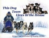 This Dog Team Lives in the Hou - Stevens, Beverly