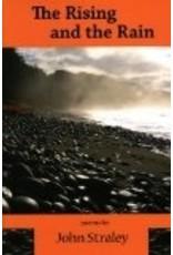 The Rising and the Rain: Poems by John Straley - Straley, John
