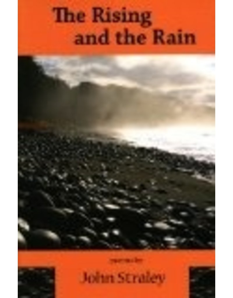 the Rising and the Rain;,poems by J. Straley - Straley, John