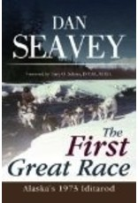 The First Great Race;,Alaska's 1973 Iditarod - Seavey, Dan