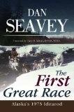 The First Great Race;,Alaska's 1973 Iditarod - Seavey, Dan