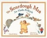 Sourdough Man an AK folktale