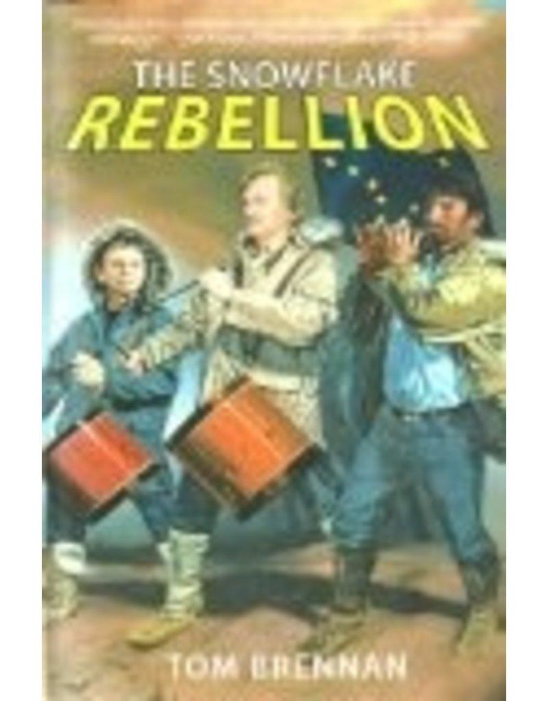Snowflake Rebellion, the - Tom Brennan