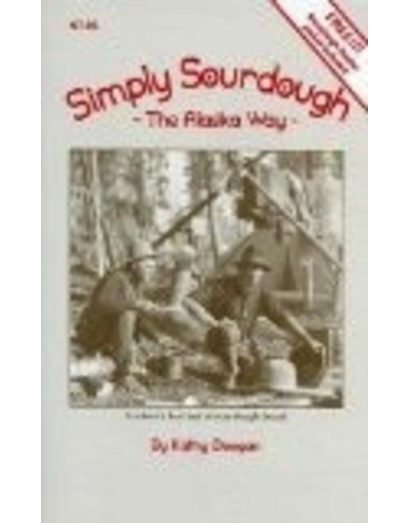 Simply Sourdough the Ak. way - Kathy Doogan