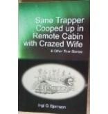 Sane Trapper Cooped up in Remote Cabin with Crazed Wife - Ingi Bjornson