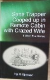 Sane Trapper Cooped up in Remote Cabin with Crazed Wife - Ingi Bjornson