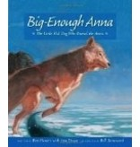 Big Enough Anna: The Little Sled Dog Who Braved The Arctic - Flowers, Pam