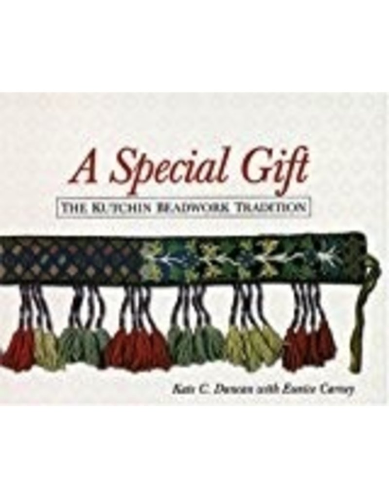 A Special Gift; the Kutchin Beadwork Tradition - Duncan,Kate/Carney,Eunice