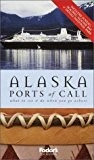 Alaska Ports of Call  5th ed. - Fodor's