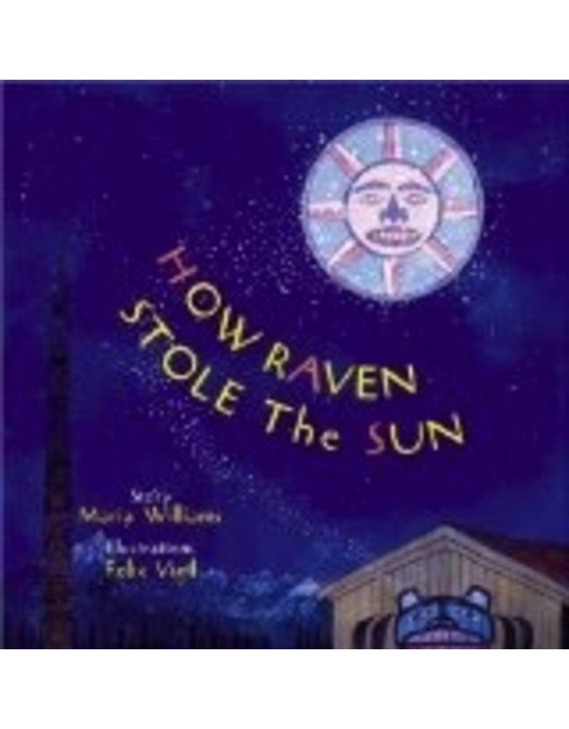 How Raven Stole the Sun - Williams, Maria & Vigil, Felix