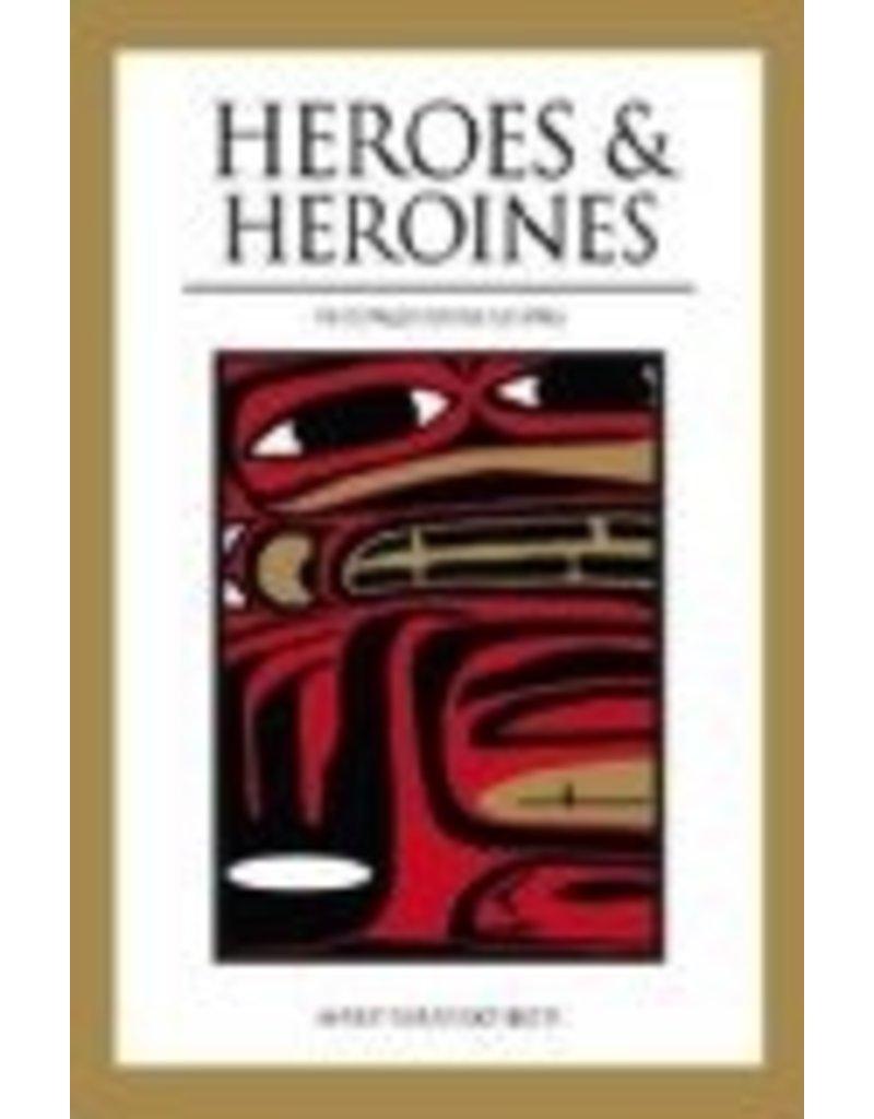 Heros & Heroines of Tlingit Floklore - Beck, Mary L.