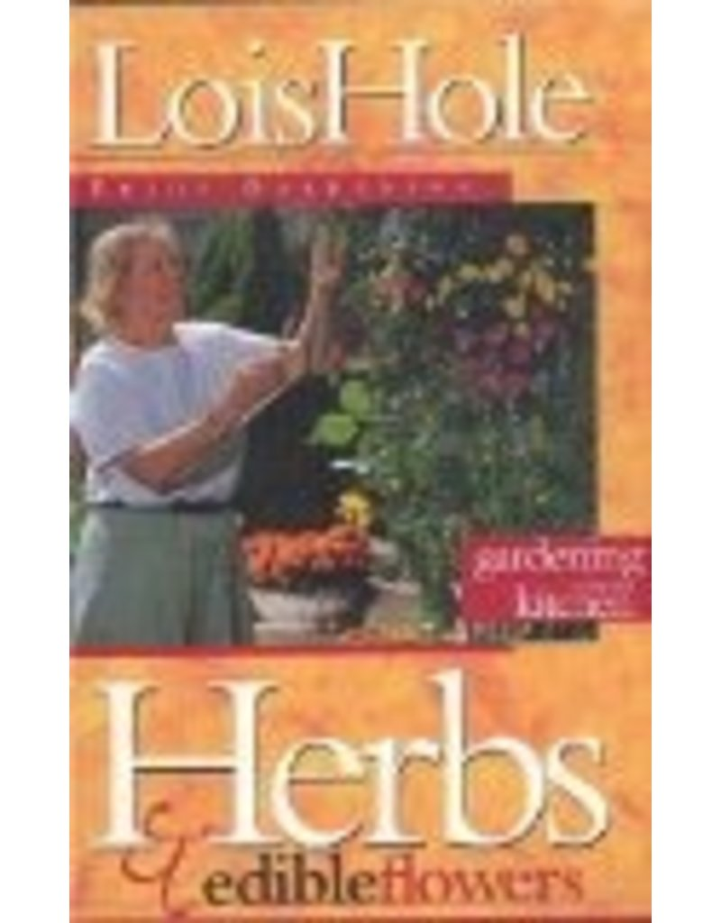 Herbs & Edible Flowers - Lois Hole