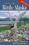 Guide to Birds of Alaska - Armstrong, Robert H.