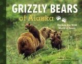 Grizzly Bears of Alaska (hc) - Miller, Debbie S