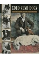 Gold Rush Dogs - Murphy, Claire & Haigh, Jane