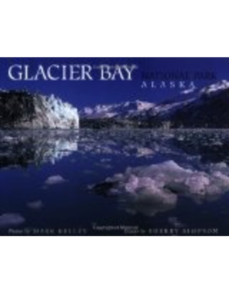Glacier Bay National Park Alaska;,Mark Kelley, - Kelly, Mark & Simpson, Sherry