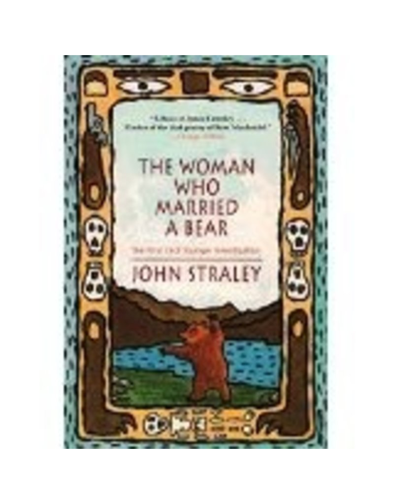 Woman Who Married a Bear - Straley, John
