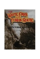 White Pass & Yukon Route, a Pictorial History  - Cohen, Stan