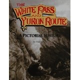 White Pass & Yukon Route, a Pictorial History  - Cohen, Stan