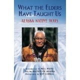 What The Elders Have Taught Us,Alaska Native Ways - Mayo/Corral