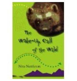 Wake-up Call of the Wild - Nettleton, Nita