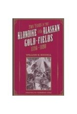 Two Years in the Klondike & Ak - Haskell, William B