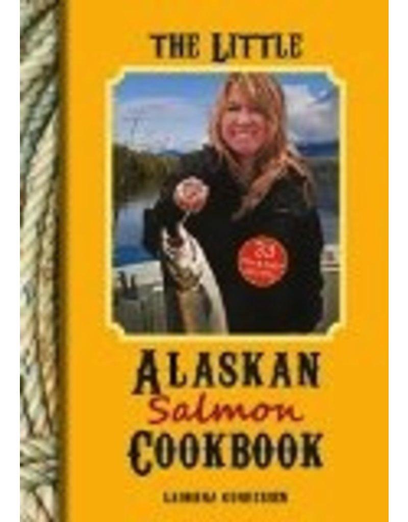 The Little Alaskan Salmon Cookbook - Gundersen, Ladonna