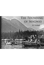 The Founding of Skagway - M J Kirchoff