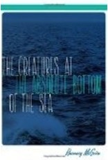 The Creatures at the Absolute Bottom of the Sea - McGuire, Rosemary