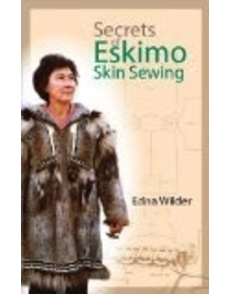 Secrets of Eskimo Skin Sewing - Wilder, Edna