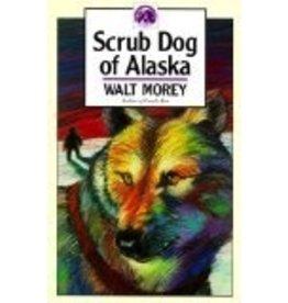 Scrub Dog of Alaska - Walt Morey