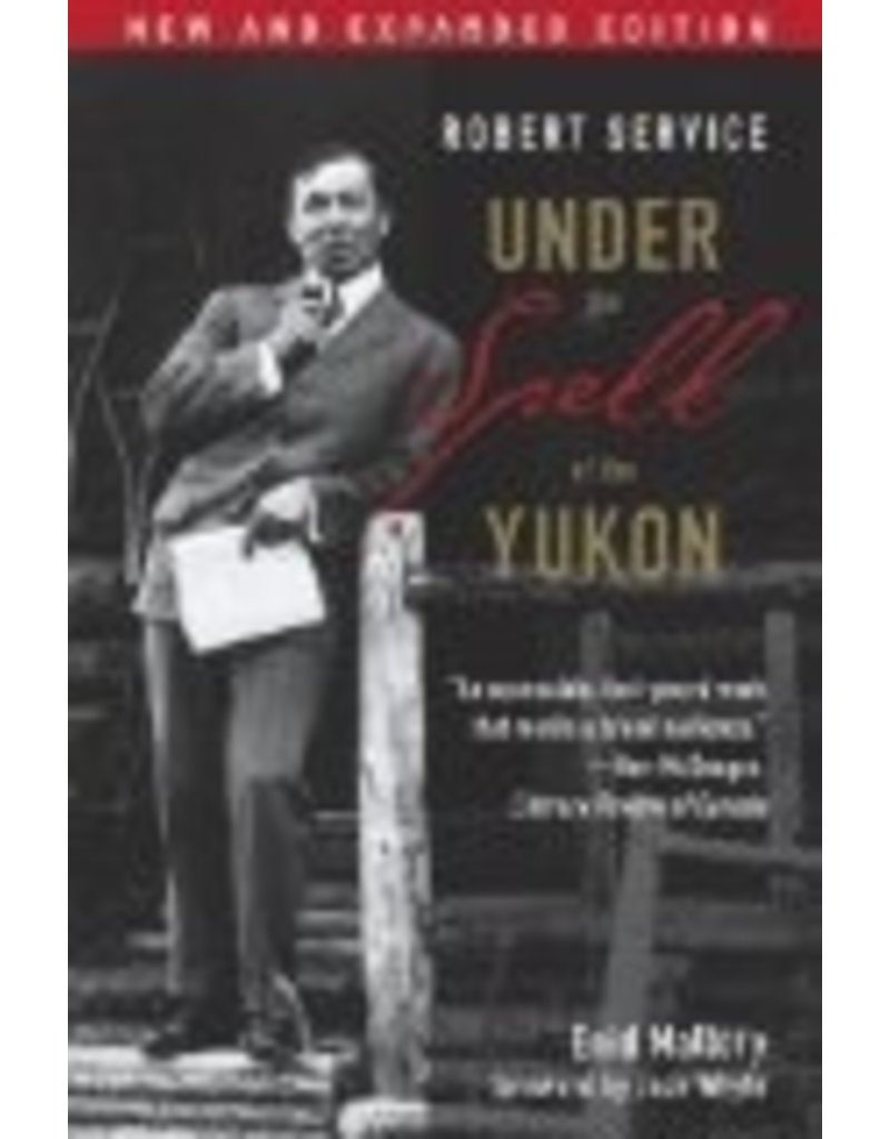 Robert Service; Under the Spell of the Yukon - Mallory, Enid