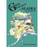 Roadside Geology of Alaska 2nd Ed.- Connor, Cathy & O'Haire, Danie