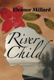 River Child - E. Millard