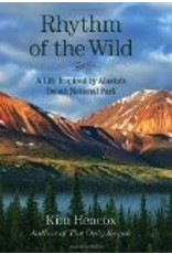 Rhythm of the Wild; a life inspired by Alaska's Denali National Park - Heacox, Kim