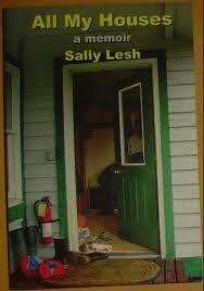 All My Houses a Memoir - Lesh, Sally