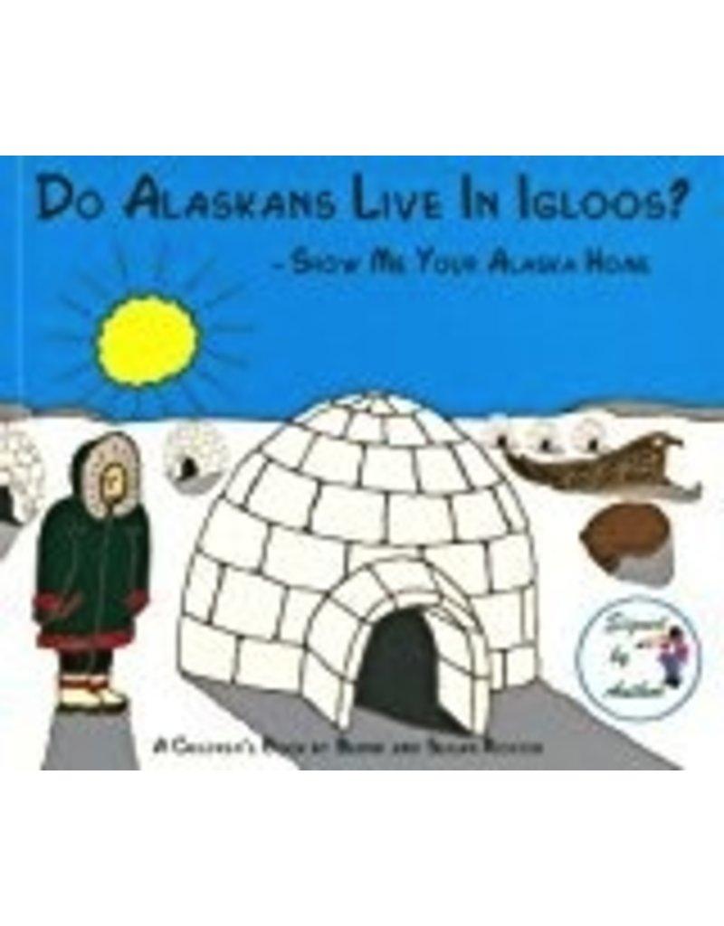 Do Alaskans Live in Igloos? - Richter, Bernd/Susan