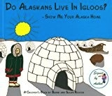 Do Alaskans Live in Igloos? - Richter, Bernd/Susan