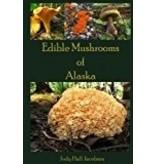 Edible Mushrooms of Alaska - Jacobson, Judy Hall