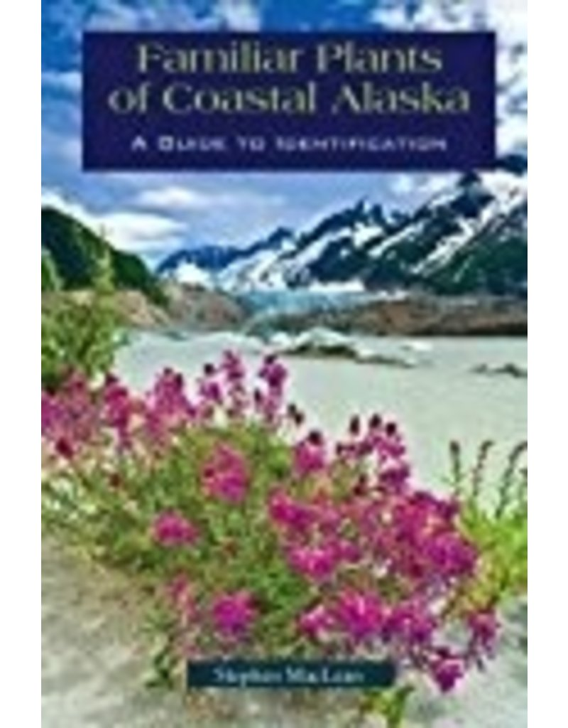 Familiar Plants of Coastal AK
