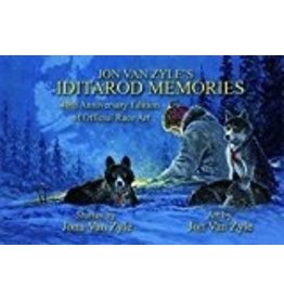 Jon Van Zyle's Iditarod Memories; 40th Anv. ed.(hc) - Van Zyle, Jon/Jona