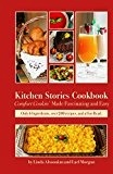 Kitchen Stories Cookbook - Morgan,Lael/Altoonian,Linda