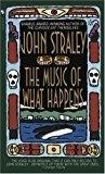 Music of What Happens - Straley, John
