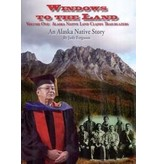 Windows to the Land An Alaska Native Story, Volume One: Alaska Native Land Claims Trailblazers